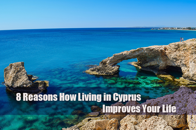 8 reasons how living in cyprus improves your life