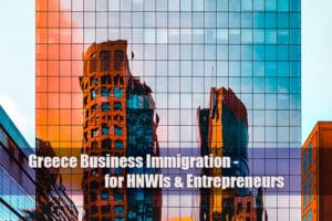 greece business immigration for hnwis and entrepreneurs