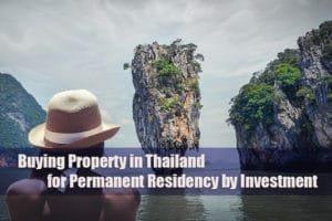 buying property in thailand for permanent residency by investement